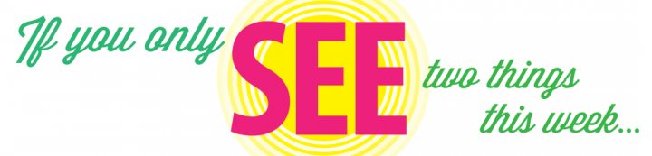 seeIf-you-only-see-two-things-this-week