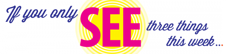 SEEseeIf-you-only-see-three-things-this-week